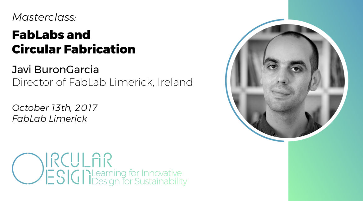 Masterclass on 'FabLabs and Circular Fabrication' by Javi BuronGarcia, FabLab Limerick, Ireland